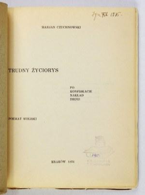 CZUCHNOWSKI Marjan - Trudny życiorys. Poemat wiejski. Po konfiskacie nakład drugi. Kraków 1934. Druk....