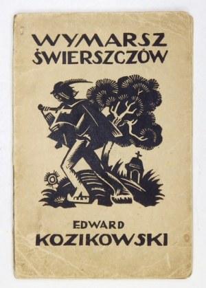 KOZIKOWSKIEdward – Wymarsz świerszczów. Poezje beskidzkie. Warszawa 1925. Z dedykacją autora.