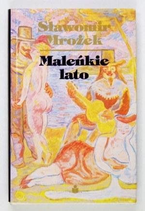 MROŻEK S. –Maleńkie lato. Poznań 1993. Z podpisem autora.