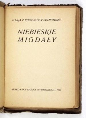 PAWLIKOWSKAM. z Kossaków – Niebieskie migdały. Kraków 1922. Debiut książkowy.