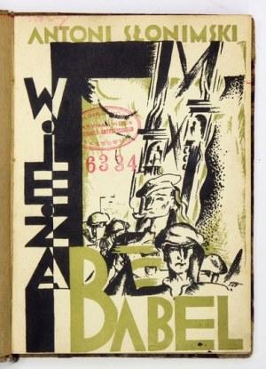 SŁONIMSKI Antoni - Wieża Babel. Dramat w trzech aktach wierszem. Warszawa 1927. F. Hoesick. 8, s. 118, [1]....