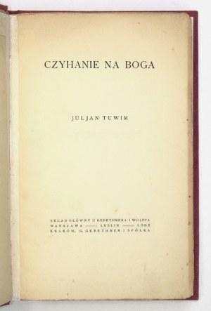 TUWIMJ. – Czyhanie na Boga. Warszawa 1918. Debiut Tuwima z jego dedykacją.