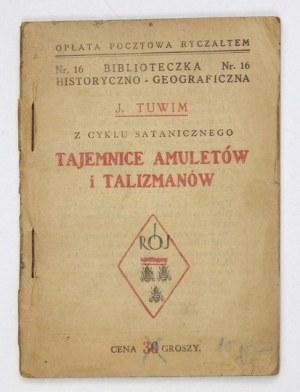 TUWIM J[ulian] - Tajemnice amuletów i talizmanów.Z cyklu satanistycznego. Warszawa [1926]. Towarzystwo Wyd.