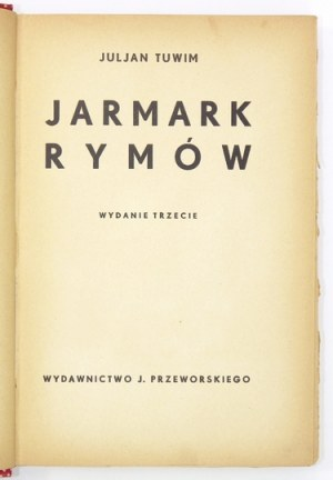 TUWIM Juljan - Jarmark rymów. Wyd. III. Warszawa 1936. Wyd. J. Przeworskiego. 8, s. VII, [1], 226, [1]. opr....