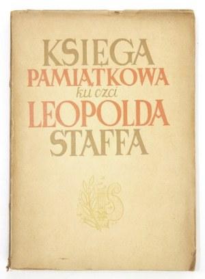 KSIĘGA pamiątkowa ku czci Leopolda Staffa 1878-1948. Zebrali i przygotowali do druku Juliusz W. Gomulicki i Julian Tuwim...