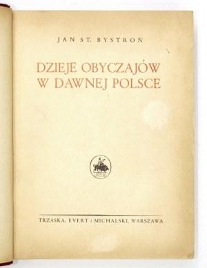 BYSTROŃ Jan St[anisław] - Dzieje obyczajów w dawnej Polsce. Wiek XVI-XVIII. T. 1-2. Warszawa [1933-1934]....