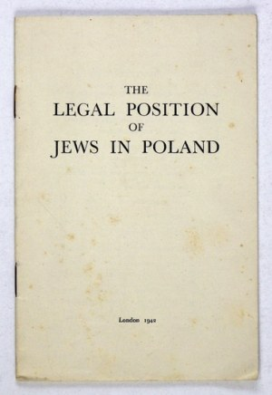 TheLEGALPosition of Jews in Poland. London 1942. [Polish Ministry of Information].16d, s. 36....
