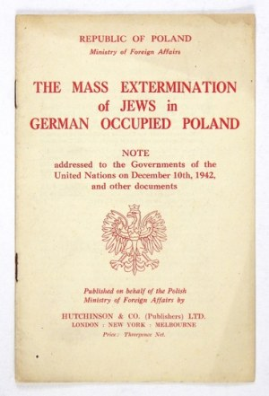 The MASS Extermination of Jews in German Occupied Poland. Note addressed to the Governments of the United Nations on Dec...
