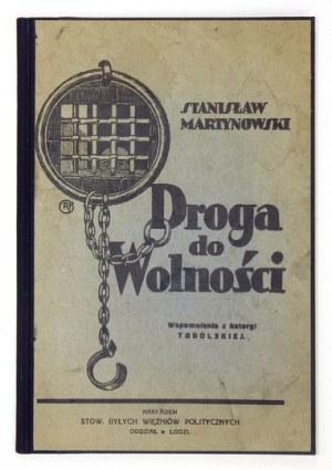 MARTYNOWSKI Stanisław - Droga do wolności. Wspomnienia z katorgi tobolskiej. Łódź 1928....