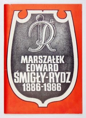 [ŚMIGŁY-RYDZEdward]. Marszałek Edward Śmigły-Rydz 1886-1986. Londyn 1986. Instytut Józefa Piłsudskiego. 8, s....