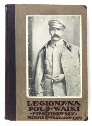 TOKARZ Wacław - Legiony na polu walki. Działania Pierwszego Pułku Legionów na lewym brzegu Wisły w sierpniu i wrześniu 1...
