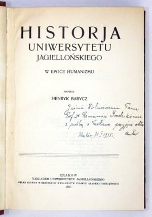 BARYCZH. – Historja Uniwersytetu Jagiellońskiego. Z dedykacją autora.