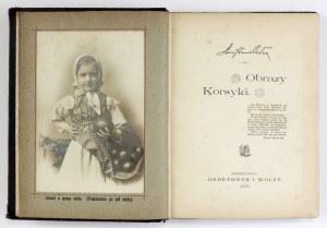 BEŁZA Stanisław - Obrazy Korsyki. Warszawa 1897. Gebethner i Wolff. 16d, s. [8], 232, tabl. 31. opr. psk....