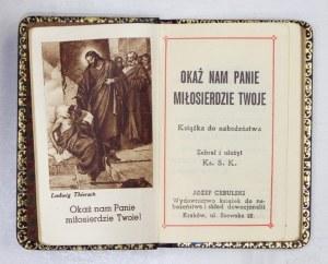 OKAŻnam Panie miłosierdzie Twoje. Książka do nabożeństwa. Zebrał i ułożył Ks. S. K. [krypt.?]. Kraków 1939....