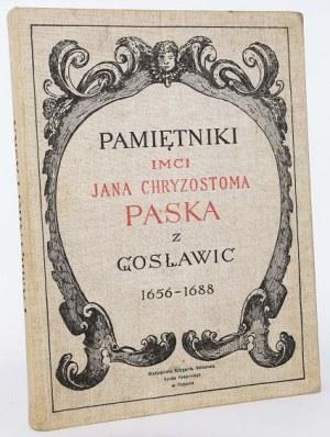 PASEK JAN CHRYZOSTOM Z GOSŁAWIC - PAMIĘTNIKI JAN...Z CZASÓW PANOWANIA JANA KAZIMIERZA, MICHAŁA KORYBUTA I JANA III 1656-1688.