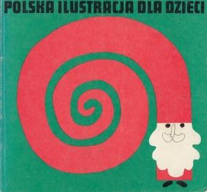 POLSKA ILUSTRACJA DLA DZIECI. Wystawa z okazji czterdziestolecia Polski Ludowej.