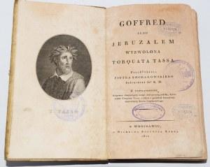 TASSO T. - GOFFRED ALBO JERUZALEM WYZWOLONA. Epos rycerski w tłumaczeniu P. Kochanowskiego.