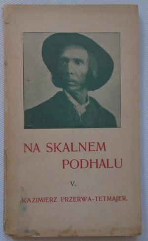 Przerwa-Tetmajer Kazimierz • Na Skalnem Podhalu V. [dedykacja autorska]