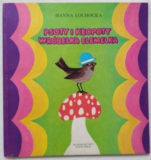 Łochocka Hanna • Psoty i kłopoty Wróbelka Elemelka