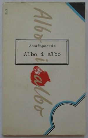 Pogonowska Anna • Albo i albo [dedykacja autorska]