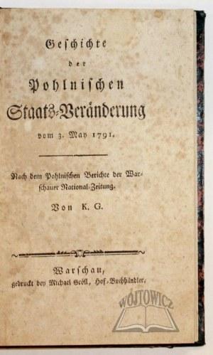 (KOBIELSKI Glave Karol Fryderyk), Geschichte der Pohlnischen Staats- Veränderung vom 3 May 1791, Nach dem Pohlnischen Berichte der Warschauer National- Zeitung.