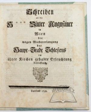 SCHREIBEN an die H*** Vätter Augustiner in wien die wegen Wiedererlagung der Haupt-Stadt Schlesiens in ihrer Kirchen gehabte Erleuchtung betreffend.