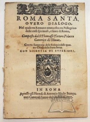 (TRETER Tomasz), Roma Santa, overo dialogo, nel quale un Romano ammaestra un Pellegrino delle cose spirituali, e sante di Roma.