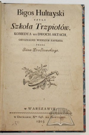 DROZDOWSKI Jan, Bigos Hultayski czyli Szkoła Trzpiotów.