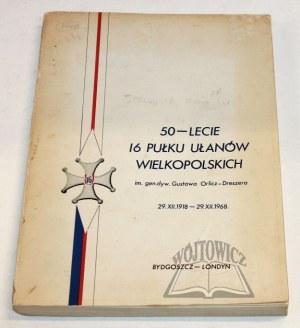 50-LECIE 16 Pułku Ułanów Wielkopolskich im. gen. dyw. Gustawa Orlicz-Dreszera.