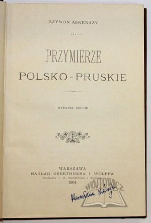 ASKENAZY Szymon, Przymierze polsko-pruskie.