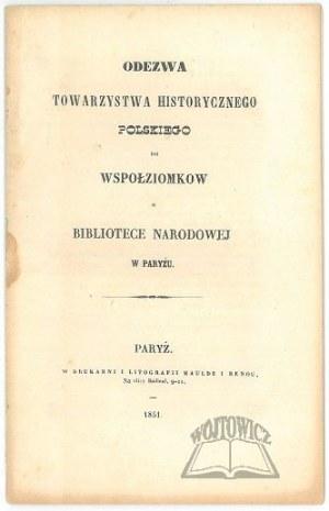 (CZARTORYSKI Adam X), Odezwa Towarzystwa Historycznego Polskiego do wspołziomkow o Bibliotece Narodowej w Paryżu.