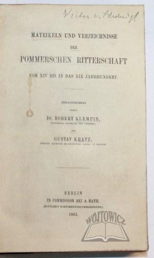 KLEMPIN Robert, KRATZ Gustav, Matrikeln und Verzeichnisse der Pommerschen Ritterschaft vom XIV bis in das XIX Jahrhundert.