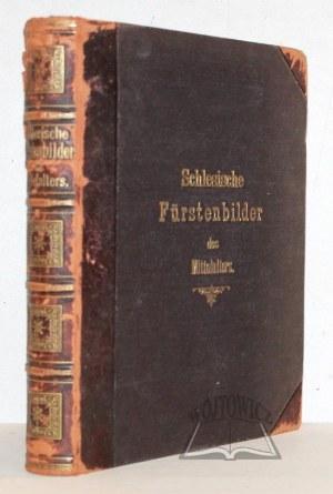 LUCHS Hermann, Shlesische Fürstenbilder des Mittelalters.