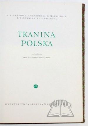 BUŁHAKOWA K., J. Grabowski, M. Markiewicz, E. Plutyńska, A. Śledziewska, Tkanina polska.