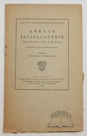 MORELOWSKI Marian, Arrasy Jagiellońskie odzyskane z Rosji.