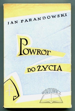 PARANDOWSKI Jan, Powrót do życia.