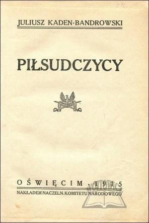 KADEN - Bandrowski Juliusz, Piłsudczycy.