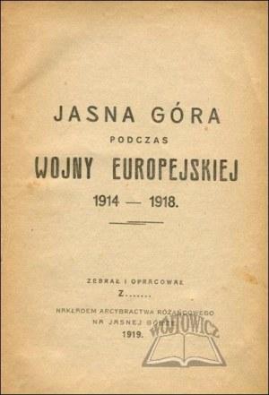 (ŁAZIŃSKI Romuald Marian (1888-1933))., Jasna Góra podczas wojny europejskiej 1914-1918.