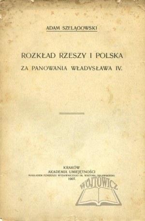 SZELĄGOWSKI Adam, Rozkład Rzeszy i Polska za panowania Władysława IV.