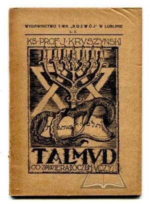 KRUSZYŃSKI Józef, Talmud, co zawiera i co naucza.