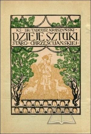 KRUSZYŃSKI Tadeusz, Dzieje sztuki starochrześcijańskiej.