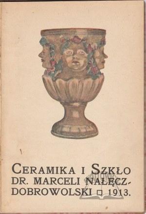 NAŁĘCZ-Dobrowolski Marceli dr., Ceramika i Szkło. Szkic historyczny.
