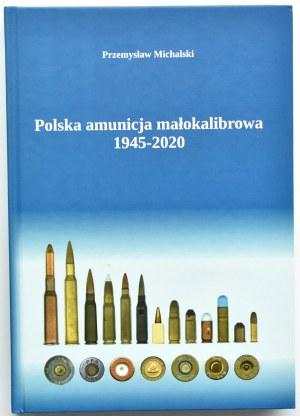 P. Michalski, Polska amunicja małokalibrowa 1945-2020, Pogórze 2020