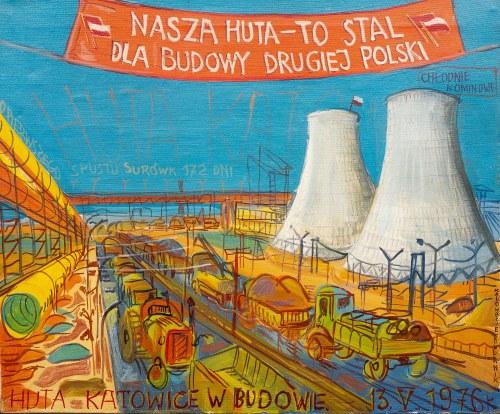 Edward Dwurnik (1943 Radzymin - 2018 Warszawa), Huta Katowice w budowie, 1976