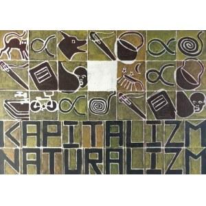 Marek SOBCZYK (ur. 1955), Kapitalizm naturalizm, 2007