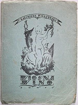 """WIERZYŃSKI KAZIMIERZ. Wiosna i wino. Wydanie trzecie. W-wa 1921. Tow. Wyd. """"IGNIS"""". Druk. """"Rola"""" Jana Buriana"""