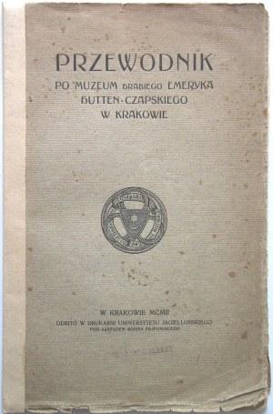 PRZEWODNIK po Muzeum Hrabiego Emeryka Huttten - Czapskiego w Krakowie. Kraków 1903. Druk
