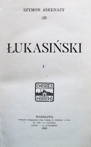 ASKENAZY SZYMON. Łukasiński Tom I - II. W-wa 1908. Nakł. Księgarni pod Firmą E. Wende i S-ka (T. Hiż i A