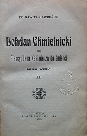 GAWROŃSKI RAWITA FR. Bohdan Chmielnicki od elekcyi Jana Kazimierza do śmierci (1648 - 1657). Tom II-gi. Lwów