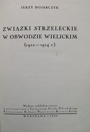 HOJARCZYK JERZY. Związki Strzeleckie w obwodzie Wielickim 1912 - 1914. W-wa 1939